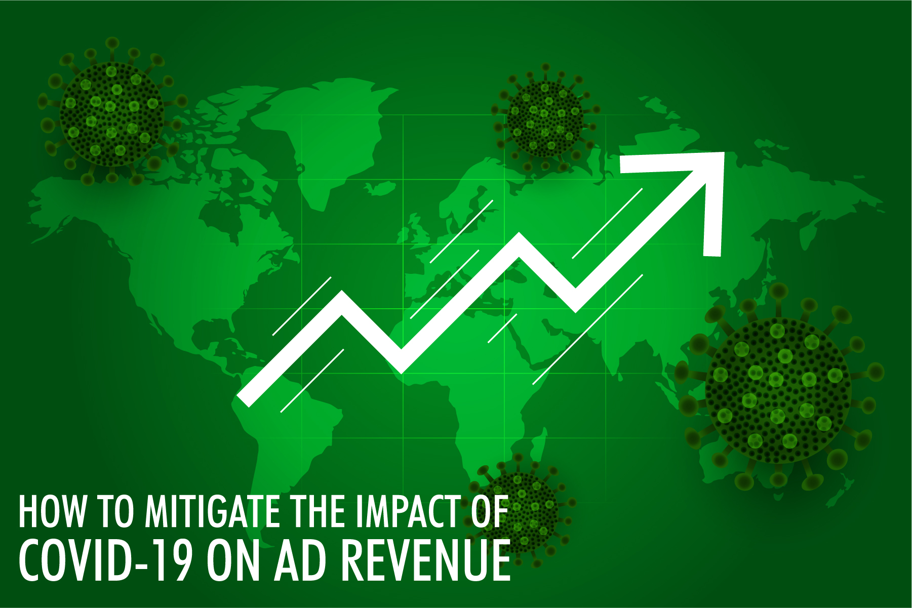 How to Mitigate the Impact of Covid-19 on Ad Revenue?