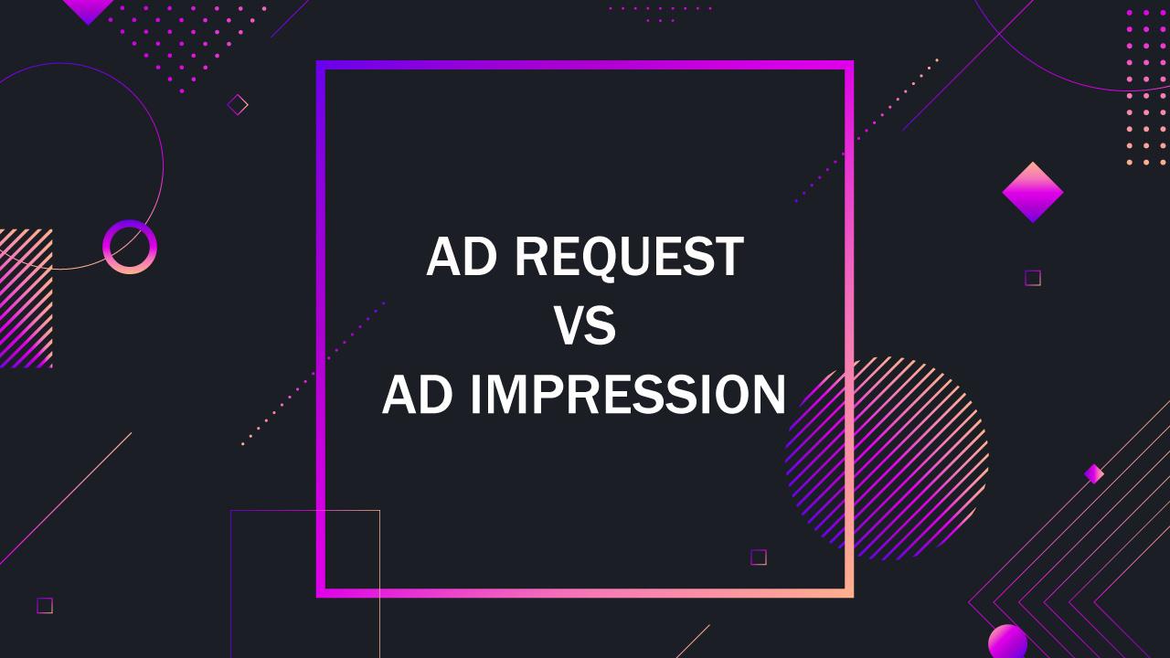 Ad Request vs Ad Impression