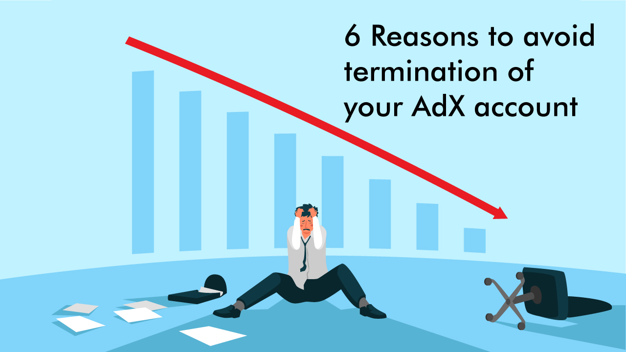 6 Reasons to Avoid Termination of Your AdX Account